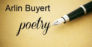 Arlin Buyert Poetry